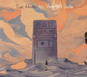 ADAMS, Tom - Yes, Sleep Well Death
