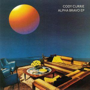 CURRIE, Cody - Alpha Bravo EP