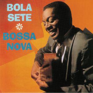 BOLA SETE - Bossa Nova