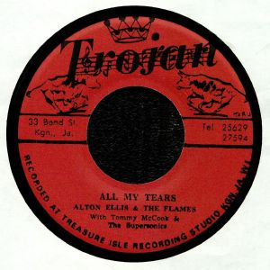 ELLIS, Alton & THE FLAMES with TOMMY McCOOK & THE SUPERSONICS - All My Tears