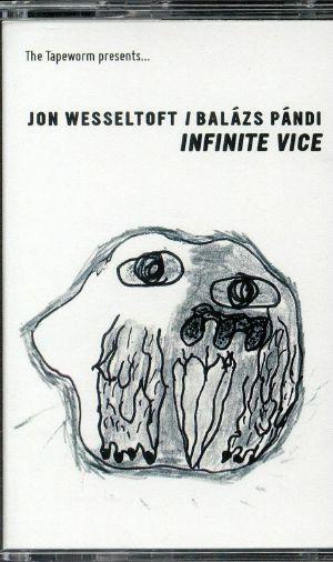 WESSELTOFT, Jon/BALAZS PANDI - Infinite Vice