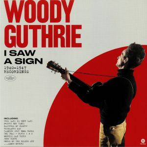 GUTHRIE, Woody - I Saw A Sign: 1940-1947 Recordings