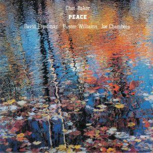 BAKER, Chet/DAVID FRIEDMAN/BUSTER WILLIAMS/JOE CHAMBERS - Peace (reissue)