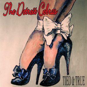 DETROIT COBRAS, The - Tied & True (reissue)