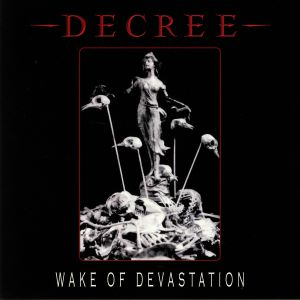 DECREE - Wake Of Devastation (reissue)