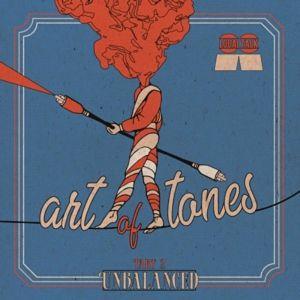 ART OF TONES - Unbalanced Part 2