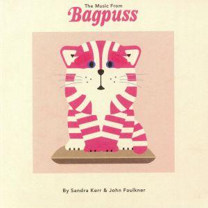 KERR, Sandra/JOHN FAULKNER - The Music From Bagpuss