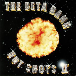 BETA BAND, The - Hot Shots II (Anniversary Edition) (reissue)