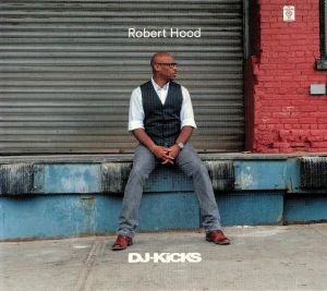 HOOD, Robert/VARIOUS - DJ Kicks