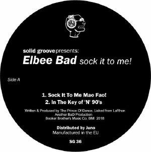 ELBEE BAD - Sock It To Me