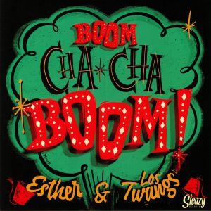 ESTHER/LOS TWANGS - Boom Cha Cha Boom!