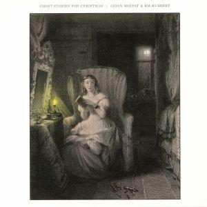 MOFFAT, Aidan/RM HUBBERT - Ghost Stories For Christmas
