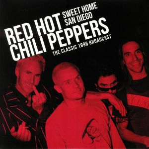 RED HOT CHILI PEPPERS - Sweet Home San Diego: The Classic 1996 Broadcast