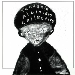 TANZANIA ALBINISM COLLECTIVE - White African Power (We Live In Danger)