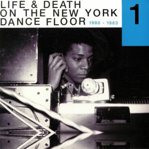 VARIOUS - Life & Death On A New York Dance Floor 1980-1983 Part 1