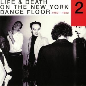VARIOUS - Life & Death On The New York Dance Floor 1980-1983 Part 2