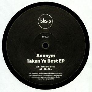 ANONYM - Taken Ya Best EP