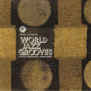 KISWELL, Victor/JEAN CLAUDE/VARIOUS - IF Music presents: You Need This (World Jazz Grooves)