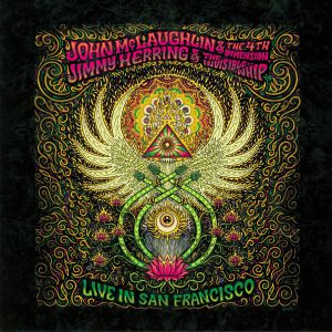 McLAUGHLIN, John/THE 4TH DIMENSION/JIMMY HERRING/THE INVISIBLE WHIP - Live In San Francisco
