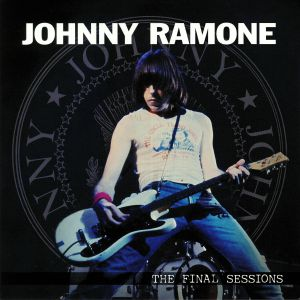 RAMONE, Johnny - The Final Sessions