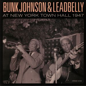 JOHNSON, Bunk/LEADBELLY - Bunk Johnson & Leadbelly At New York Town Hall 1947