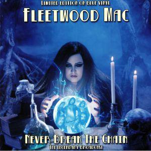 FLEETWOOD MAC - Never Break The Chain
