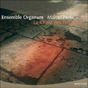 ENSEMBLE ORGANUM/MARCEL PERES - Le Chant Des Templiers
