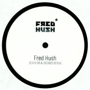 HUSH, Fred - Death Or Alive (Rod Remix)