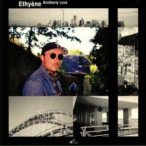 ETHYENE - Brotherly Love