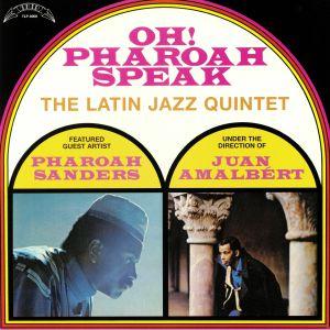 LATIN JAZZ QUINTET, The feat PHAROAH SANDERS/JUAN AMALBERT - Oh! Pharoah Speak