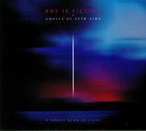 BOY IS FICTION/GHOSTS OF TYTO ALBA - A Single Beam Of Light
