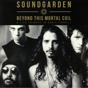 SOUNDGARDEN - Beyond This Mortal Coil: A Live Tribute To Chris Cornell