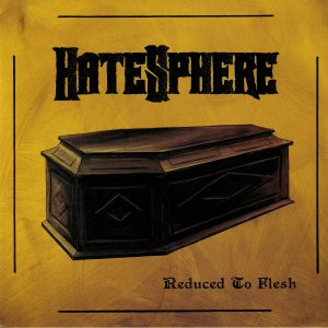 HATESPHERE - Reduced To Flesh