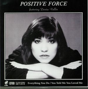 POSITIVE FORCE feat DENISE VALLIN - Everything You Do/You Told Me You Loved Me