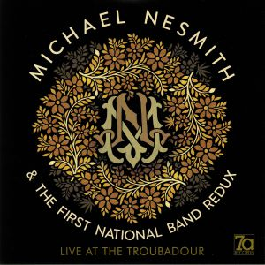NESMITH, Michael/THE FIRST NATIONAL BAND REDUX - Live At The Troubadour