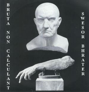 BRUTA NON CALCULANT/SWESOR BHRATER - Split EP