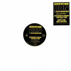 GODFATHER DON & JAZZ SPASTIKS - Straight From The Gutter