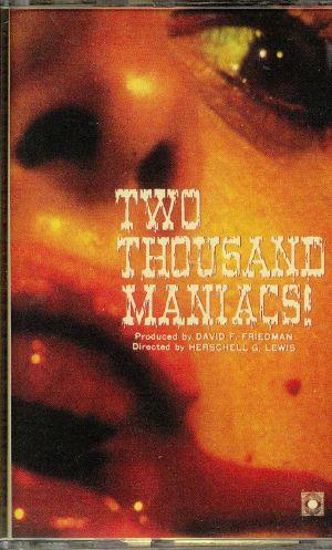 LEWIS, Herschell Gordon - Two Thousand Maniacs! (Soundtrack)