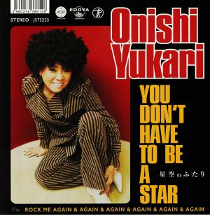 ONISHI, Yukari - You Don't Have To Be A Star