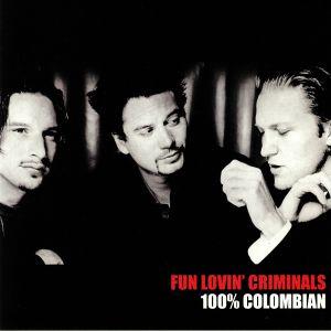 FUN LOVIN' CRIMINALS - 100% Colombian (reissue)