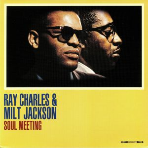 CHARLES, Ray/MILT JACKSON - Soul Meeting