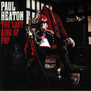 HEATON, Paul - The Last King Of Pop
