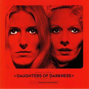 ROUBAIX, Francois De - Daughters Of Darkness (Soundtrack)