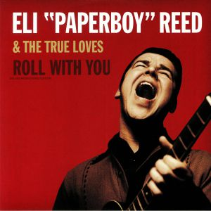 ELI PAPERBOY REED/THE TRUE LOVES - Roll With You (Deluxe Edition) (remastered)