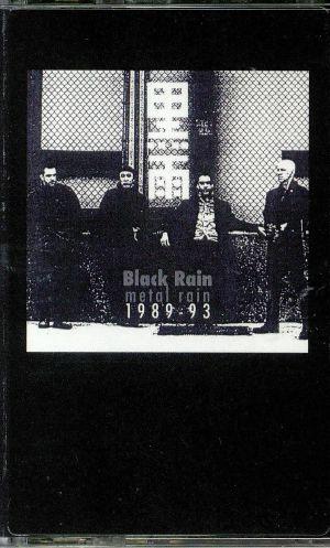 BLACK RAIN - Metal Rain 1989-93