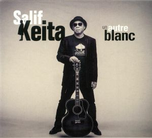 KEITA, Salif - Un Autre Blanc