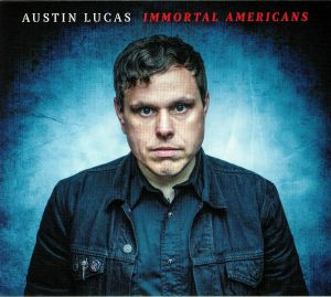 LUCAS, Austin - Immortal Americans