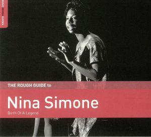 SIMONE, Nina - The Rough Guide To Nina Simone: Birth Of A Legend
