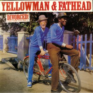 YELLOWMAN & FATHEAD - Divorced! For Your Eyes Only (reissue)