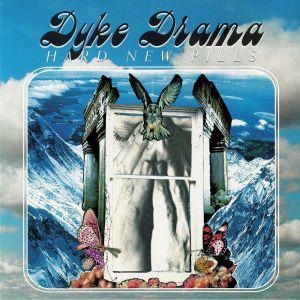 DYKE DRAMA - Hard New Pills